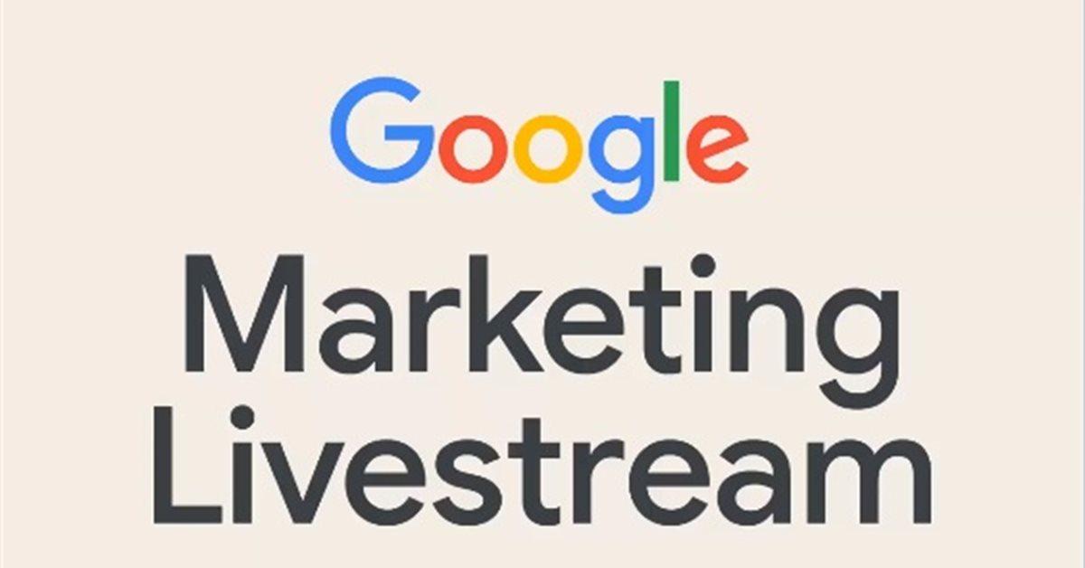 Google Marketing Livestream 2021: новинки рекламы и аналитики